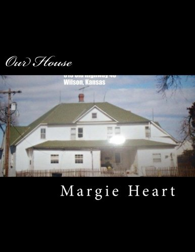 Download Our House: Generations of Families who lived in this home in Wilson, Kansas ebook