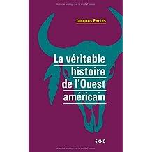 La Véritable Histoire de l'Ouest Américain (n.p.2018)