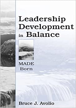 Leadership Development in Balance: MADE/Born