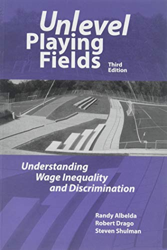 Unlevel Playing Fields: Understanding Wage Inequality and Discrimination, 3rd edition