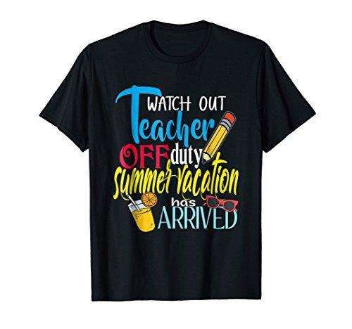 Watch Out Teacher Off Duty Summer Vacation Shirt