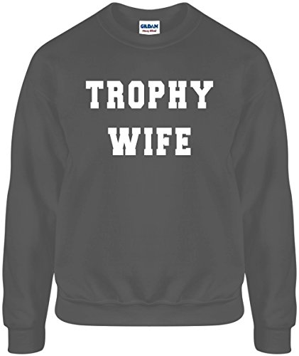 Trophy Wife XL Funny Unisex Crewneck Sweater (Sweatshirt Wife Trophy)