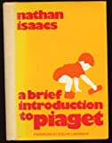 Brief Introduction to Piaget, Nathan Isaacs, 087586029X