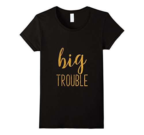 Womens Big Trouble Sorority Reveal Matching Womens TShirt Small (Sorority Bid Day)