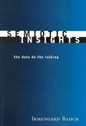 Semiotic Insights: The Data Do the Talking (Toronto Studies in Semiotics and Communication)