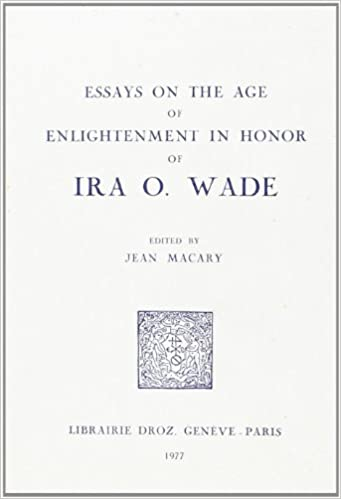 essays on the age of enlightenment in honor of ira o wade jean essays on the age of enlightenment in honor of ira o wade jean macary 9782600035569 com books