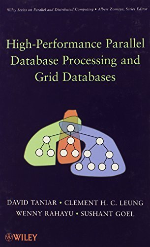 High Performance Parallel Database Processing and Grid Databases 1st edition by Taniar, David, Leung, Clement H. C., Rahayu, Wenny, Goel, Su (2008) Hardcover