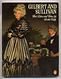 img - for Gilbert and Sullivan: Their Lives and Times by Baily Leslie (1979-04-01) Paperback book / textbook / text book