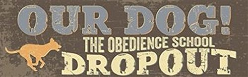 Artistic Reflections ''Our dog: The obedience school dropout'' Plaque