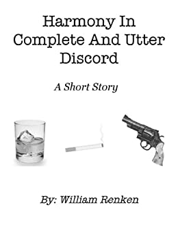 Harmony In Complete And Utter Discord by [Renken, William]