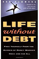 Life Without Debt: Free Yourself from the Burden of Money Worries Once and for All Paperback