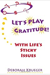 Let's Play Gratitude With Life's Sticky Issues Paperback