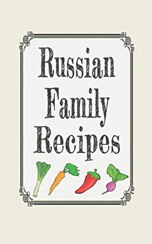 Russian family recipes: Blank cookbooks to write in by Wanderlust mother