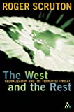 The West and the Rest, Roger Scruton, 0826464963