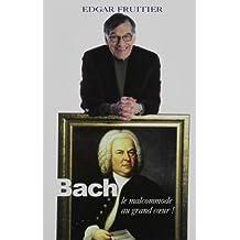 Bach, le malcommode au grand coeur!