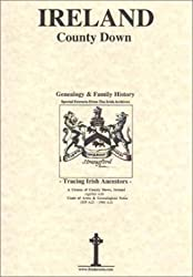 County Down, Ireland, Genealogy & Family History, special extracts from the IGF archives