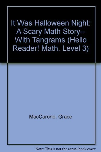 It Was Halloween Night: A Scary Math Story-- With Tangrams (Hello Reader! Math. Level 3)