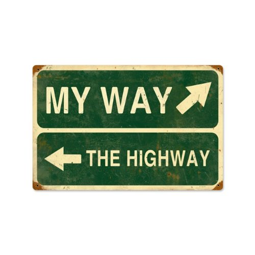 My Way Or The Highway Vintage Metal Sign Street Funny 18 X 12 Steel Not Tin