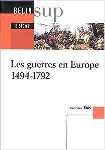 Les guerres en Europe, 1494-1792 par Bois