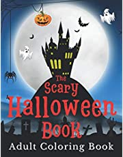 HALLOWEEN ADULT COLORING BOOK: The scary coloring book with 50+ wonderful spooky designs. Monsters, skulls, pumpkins, witches, and more for relaxation and creativity. Halloween gift for adults