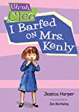 I Barfed on Mrs. Kenly, Jessica Harper, 0399246738