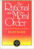 The Rational and the Moral Order, Kurt Baier, 0812692640