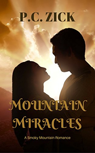 Book: Mountain Miracles (Smoky Mountain Romance Book 3) by P.C. Zick