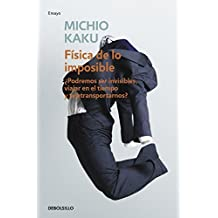 F?de??sica de lo imposible (Physics of the Impossible: A Scientific Exploration into the World of Phasers Force Fields Teleportation and Time Travel) (Spanish Edition) by Michio Kaku (2016-08-30)