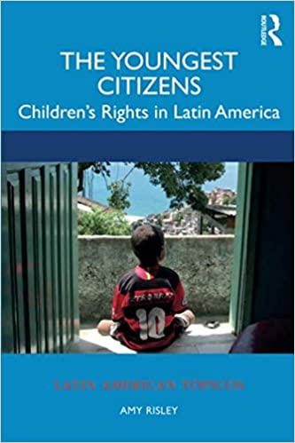 The Youngest Citizens: Childrens Rights in Latin America Latin ...