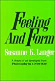 Feeling and Form, Langer, Susanne K., 0023675004