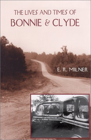 Book cover for The Lives and Times of Bonnie & Clyde