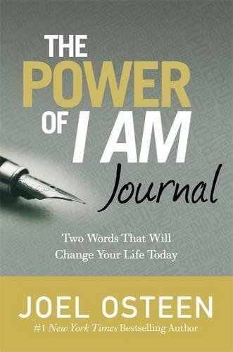 The Power of I Am Journal: Two Words That Will Change Your Life Today (I Am Joel Osteen)