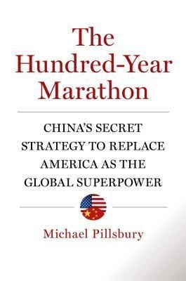 BY Pillsbury, Michael ( Author ) [{ The Hundred-Year Marathon By Pillsbury, Michael ( Author ) Feb - 03- 2015 ( Cloth ) } ]