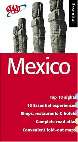 Mexico Essential Guide (AAA Essential Guides: Mexico)