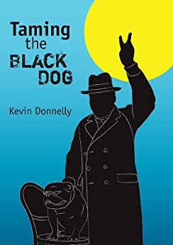 Taming the black dog by [Donnelly, Dr Kevin]