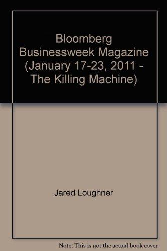 Bloomberg Businessweek Magazine (January 17-23, 2011 - The Killing Machine)