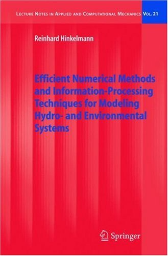 Efficient Numerical Methods and Information-Processing Techniques for Modeling Hydro- and Environmental Systems (Lecture Notes in Applied and Computational Mechanics Book 21)