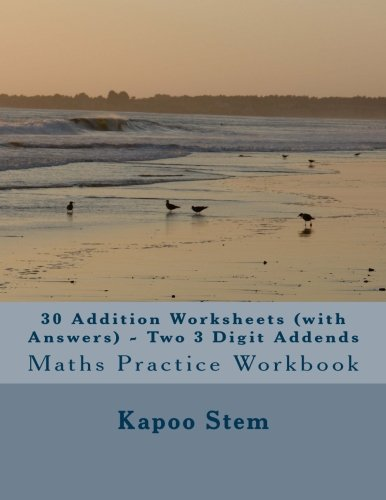 30 Addition Worksheets (with Answers) - Two 3 Digit Addends: Maths ...
