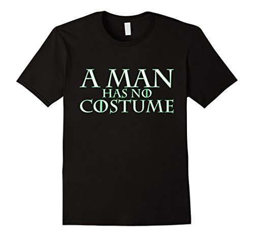 Mens A Man Has No Costume t shirt (Halloween DIY neon hyphy toop) XL (Grown Up Halloween Costumes Ideas)