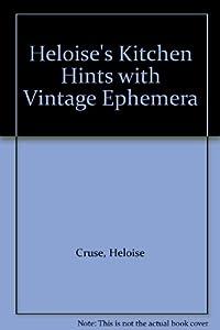 Unknown Binding Heloise's Kitchen Hints with Vintage Ephemera Book