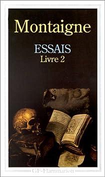 Essais - Flammarion : Livre 2 par Montaigne