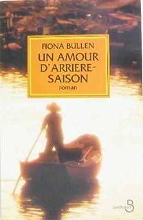 Un amour d'arrière-saison : roman, Bullen, Fiona