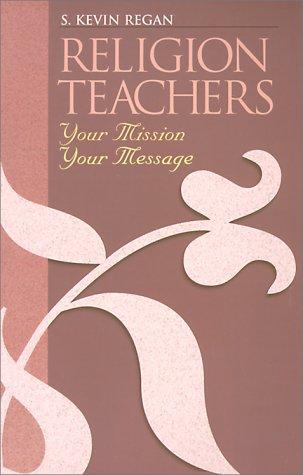 Religion Teachers: Your Mission, Your Message