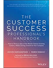 The Customer Success Professional's Handbook: How to Thrive in One of the World's Fastest Growing Careers—While Driving Growth For Your Company