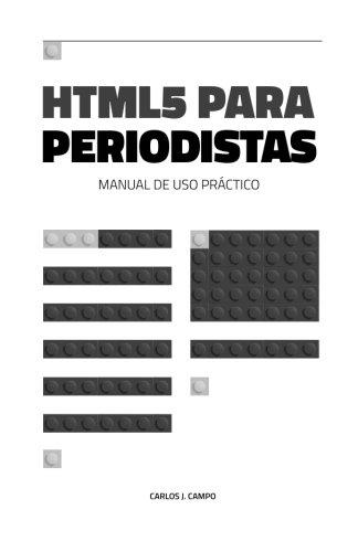 HTML5 para periodistas: Manual de uso practico  [Campo, Carlos J.] (Tapa Blanda)
