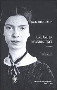 Une âme en incandescence : Cahiers de poèmes 1861-1863 par Emily Dickinson