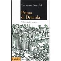 Prima di Dracula. Archeologia del vampiro (Saggi)