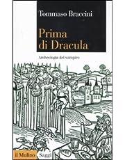 Prima di Dracula. Archeologia del vampiro