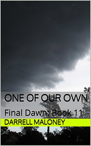 One of Our Own: Final Dawn: Book 11 by [Maloney, Darrell]