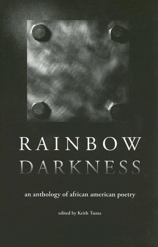 Rainbow Darkness: An Anthology of African American Poetry (Miami University Press Poetry Series)